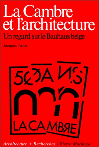 La Cambre et l'architecture: Un regard sur le Bauhaus belge