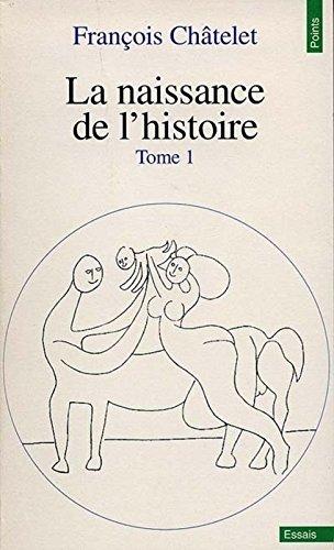 La Naissance de l'histoire, tome 1