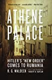 Athene Palace: Hitler's 'New Order' Comes To Rumania