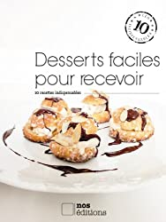 Desserts faciles pour recevoir (Les ind t. 35) (French Edition)