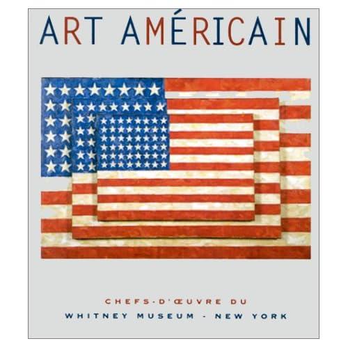 ART AMERICAIN. : Chefs-d'oeuvre du Whitney Museum New York