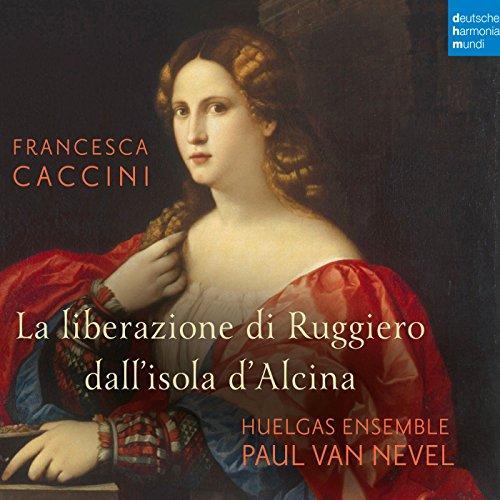Francesca Caccini: La liberazi...