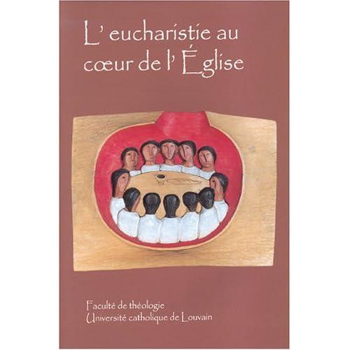 L'eucharistie Au Coeur De L'eglise Et Pour La Vie Du Monde