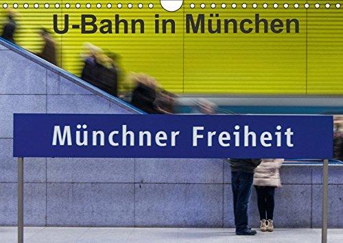 U-Bahn in München (Wandkalender 2017 DIN A4 quer): U-Bahnhöfe strahlen eine Faszination aus, vor Allem wenn alle anders gestaltet sind. (Monatskalender, 14 Seiten ) (CALVENDO Orte)