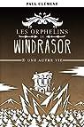 Les Orphelins de Windrasor, tome 8 : Une Autre Vie par Clément