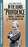 In the Hands of Providence: Joshua L. Chamberlain and the American Civil War (Civil War America)