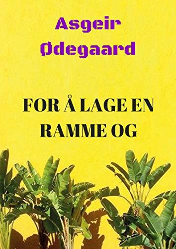 For å lage en ramme og (Norwegian Edition)