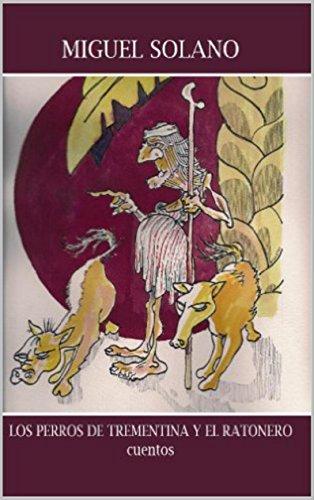 los-perros-de-trementina-el-ratonero-y-otros-cuentos