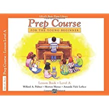 Alfred's Basic Piano Library: Prep Course Lesson Level A by Willard A. Palmer (1988-08-01)