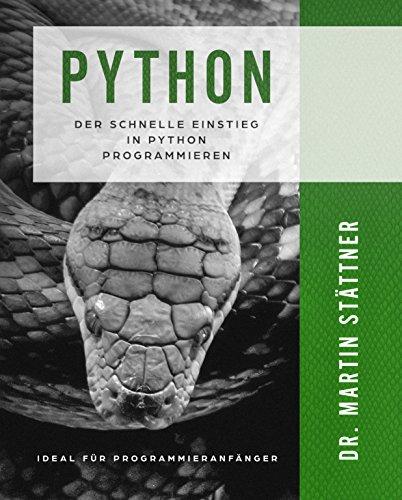 Python: Der schnelle Einstieg in Python Programmieren