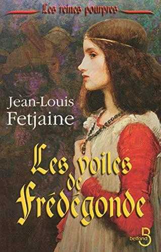 Les voiles de Frédégonde par Jean-Louis FETJAINE