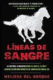 Líneas de Sangre: La Historia Verdadera Sobre El Cartel, El FBI Y La Batalla Por Una Dinastía de Carreras de Caballos