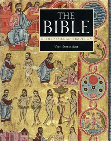 Bible in the Armenian Tradition (Getty Trust Publications: J. Paul Getty Museum) por Vreg Neressian