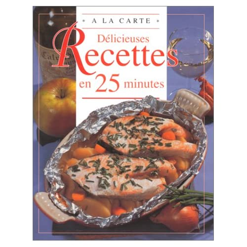 Délicieuses recettes en 25 minutes
