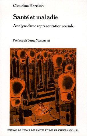 Santé et maladie : Analyse d'une représentation sociale par Claudine Herzlich