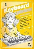 Keyboard spielen nach Zahlen Band 1: sehr leichter Einführungskurs
