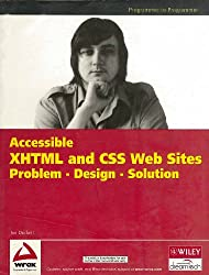 [(Accessible XHTML and CSS Web Sites: Problem, Design, Solution)] [by: Jon Duckett]