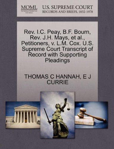 REV. I.C. Peay, B.F. Bourn, REV. J.H. Mays, et al., Petitioners, V. L.M. Cox. U.S. Supreme Court Transcript of Record with Supporting Pleadings