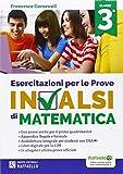 Esercitazioni per le prove nazionali INVALSI di matematica. Per la 3ª classe della Scuola media