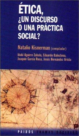 Descargar Libro Etica, ¿un discurso o una practicasocial? (Tramas Sociales) de Natalio Kisnerman