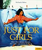 Just for Girls: Alles über deinen Körper, die Liebe und deine Zukunft - Michaela Böhm