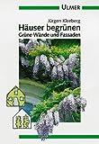 Häuser begrünen: Grüne Wände und Fassaden