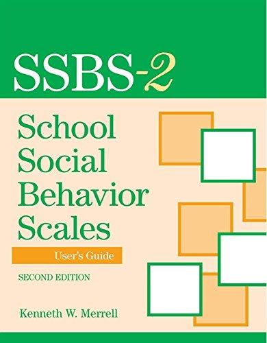 Merrell, K:  School Social Behavior Scales  User's Guide