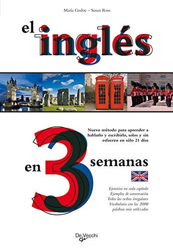 El inglés en 3 semanas (Idiomas En Tres Semanas) por M Godoy