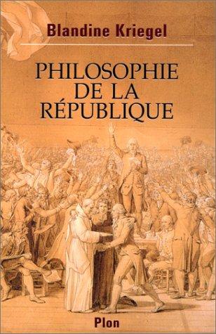 Philosophie de la République par Blandine Kriegel