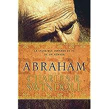 Abraham: La increíble jornada de fe de un nómada
