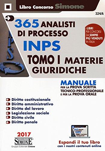 365 analisti di processo INPS. Manuale per la prova scritta tecnico-professionale e per la prova orale. Con aggiornamento online: 1