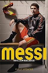 Messi by Guillem Balague (2014-12-23)
