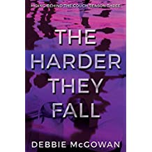 The Harder They Fall (Hiding Behind The Couch Book 3)