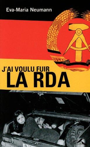 J'ai voulu fuir la RDA par Eva-Maria Neumann