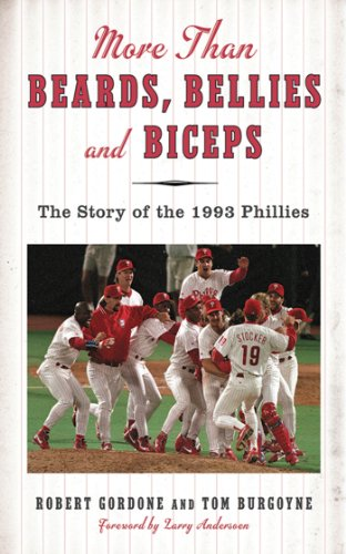 More than Beards, Bellies and Biceps: The Story of the 1993 Phillies (And the Phillie Phanatic Too) (English Edition)