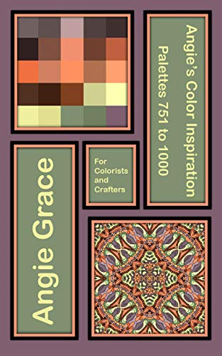 Colorist Collection (Angie's Color Inspiration - Palettes 751 to 1000 (Angie's Color Inspiration for Colorists and Crafters Book 4) (English Edition))