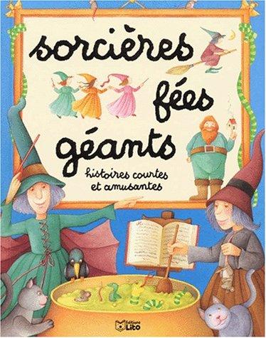 SORCIERES FEES GEANTS. Histoires courtes et amusantes par Collectif