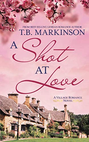 A Shot at Love (The Village Romance Series, Band 1) - Village Band