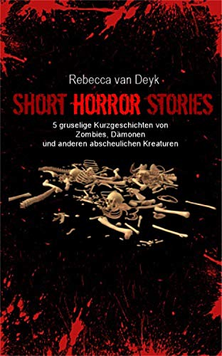 Short Horror Stories: 5 gruselige Kurzgeschichten