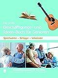 Das große Beschäftigungs- und Ideenbuch für Senioren: Sprichwörter - Schlager - Volkslieder