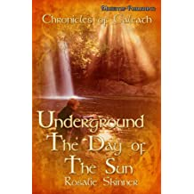 Underground: Day of the Sun - Book Six (The Chronicles of Caleath 6) (English Edition)