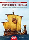 Image de Pionieri degli oceani. Viaggi intorno al mondo dall'alba dell'uomo a Cristofo Colombo