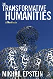 The Transformative Humanities: A Manifesto