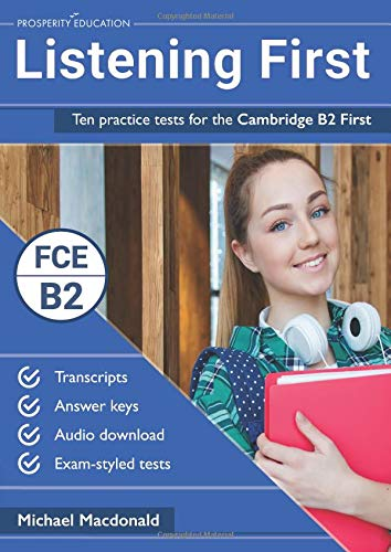 Listening First: Ten practice tests for the Cambridge