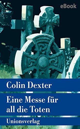 Eine Messe für all die Toten: Kriminalroman. Ein Fall für Inspector Morse 4 (metro) -