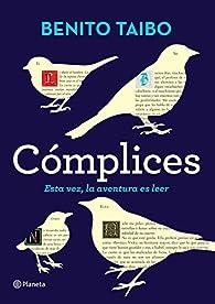 Cómplices: Esta vez, la aventura es leer par Benito Taibo