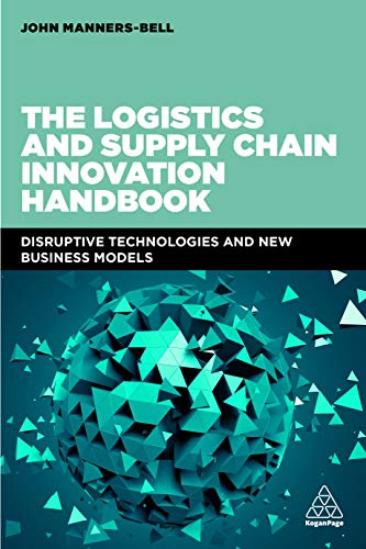 The Logistics and Supply Chain Innovation Handbook: Disruptive Technologies and New Business Models