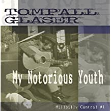My Notorious youth.