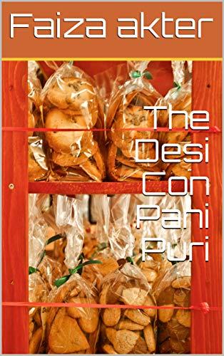 The Desi Con Pani Puri  (Galician Edition) por Faiza akter