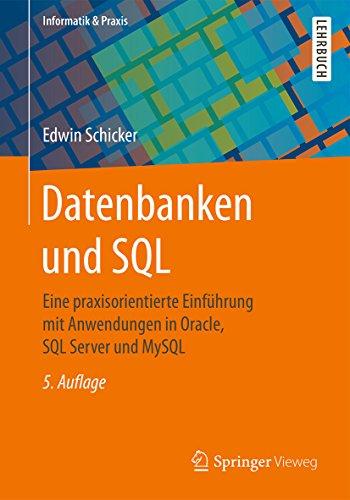 datenbanken-und-sql-eine-praxisorientierte-einfuhrung-mit-anwendungen-in-oracle-sql-server-und-mysql